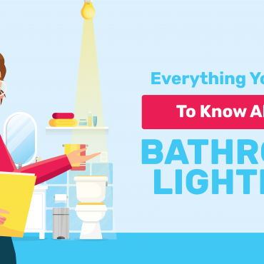 Everything You Would Want to Know About Bathroom Lighting
